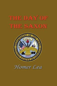 Day of the Saxon - Homer Lea