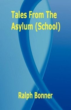 Tales from the Asylum (School) - Bonner, Ralph