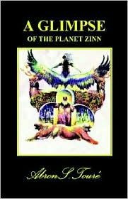 Glimpse of the Planet Zinn - Abron S. Toure