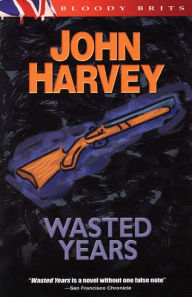 Wasted Years (Charlie Resnick Series #5) - John Harvey