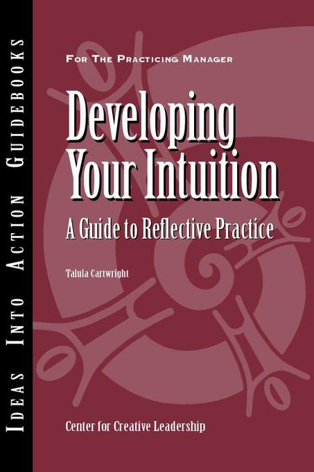 Developing Your Intuition als eBook von Talula Cartwright - Center for Creative Leadership