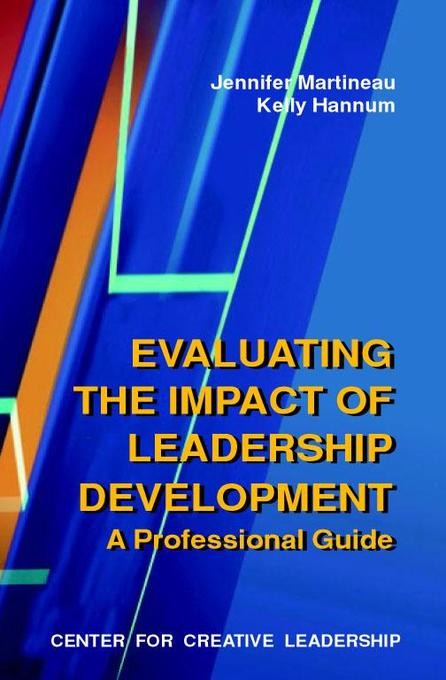 Evaluating the Impact of Leadership Development als eBook von Jennifer Martineau, Kelly Hannum - Center for Creative Leadership