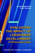 Evaluating the Impact of Leadership Development: A Professional Guide - Martineau, Jennifer