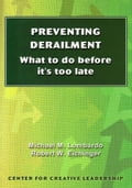 Preventing Derailment: What to Do Before It's Too Late - Lombardo, Michael M.