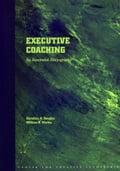 Executive Coaching: An Annotated Bibliography - Douglas, Christina A.
