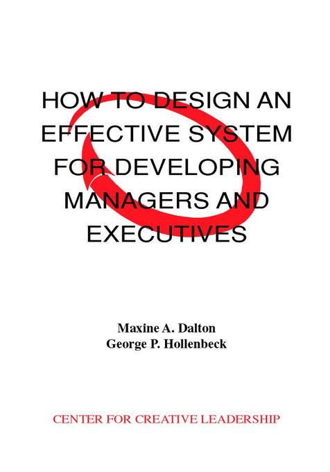 How to Design an Effective System for Developing Managers and Executives als eBook von Maxine A. Dalton, George P. Hollenbeck - Center for Creative Leadership