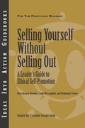 Selling Yourself without Selling Out: A Leader's Guide to Ethical Self-Promotion - Hernez-Broome, Gina,