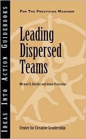 Leading Dispersed Teams - Michael E. Kossler, Sonya Prestridge