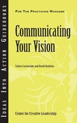 Cartwright, Talula;Baldwin, David: Communicating Your Vision