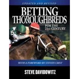 Betting Thoroughbreds for the 21st Century - Steve Davidowitz