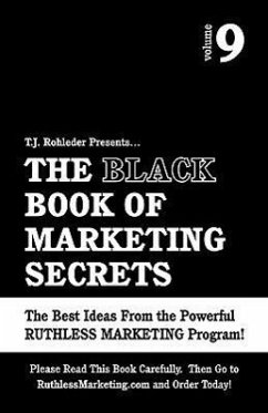 The Black Book of Marketing Secrets, Vol. 9 - Rohleder, T. J.