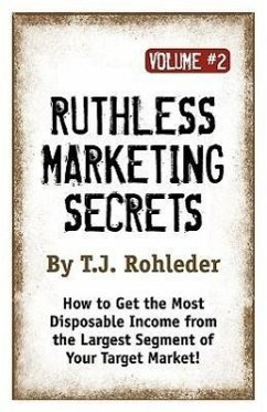 Ruthless Marketing Secrets, Vol. 2 - Rohleder, T. J.