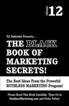 The Black Book of Marketing Secrets, Vol. 12 - Rohleder, T. J.