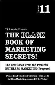 The Black Book of Marketing Secrets, Vol. 11