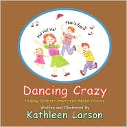 Dancing Crazy - Kathleen A Larson