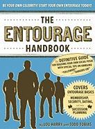 """The Entourage Handbook: The Definitive Guide for Building Your Own Social Posse with Special Tips on Handling """"Followers"""" and """"Hangers-On"""""""