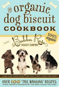 Organic Dog Biscuit Cookbook - Jessica Disbrow Talley