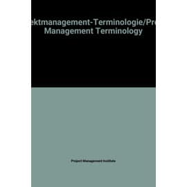 Projektmanagement-Terminologie/Project Management Terminology - Project Management Institute