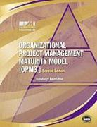 Organizational Project Management Maturity Model (Opm3) Knowledge Foundation - 2nd Edition