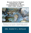 Killer Math Word Problems for Standardized Tests (SAT, GRE, GMAT) - Dr Nancy L Nolan