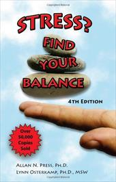 Stress? Find Your Balance - Press, Allan N. / Osterkamp, Lynn