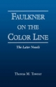 Faulkner on the Color Line - Theresa M. Towner