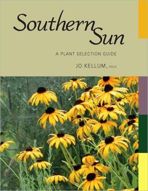 Southern Sun: A Plant Selection Guide - Jo Kellum