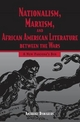 Nationalism, Marxism, and African American Literature Between the Wars - Anthony Dawahare