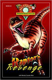 Raptors Revenge (PaleoJoe's Dinosaur Detective Club Series #4) - Joseph Kchodl, With Wendy Caszatt-Allen