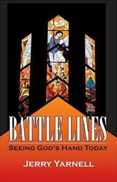 Battle Lines: Seeing God's Hand Today - Yarnell, Jerry