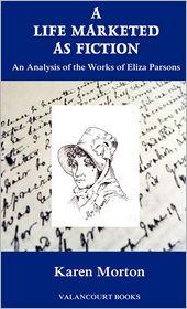 A Life Marketed As Fiction - Karen Morton