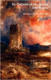 Sir Quixote Of The Moors - John Buchan, Kate Macdonald (Introduction)