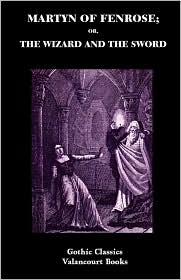 Martyn Of Fenrose; Or, The Wizard And The Sword - Henry Summersett