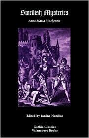 Swedish Mysteries; Or, Hero Of The Mines - Anna Maria Mackenzie, Janina Nordius (Editor)