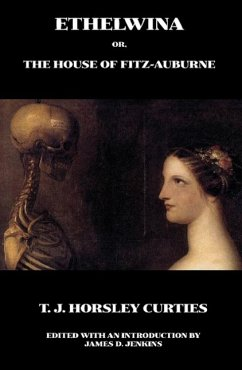 Ethelwina Or, the House of Fitz-Auburne - Curties, T. J. Horsley