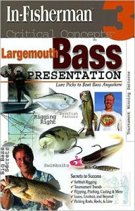Critical Concepts 3: Largemouth Bass Presentation - In-Fisherman Staff