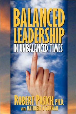 Balanced Leadership In Unbalanced Times
