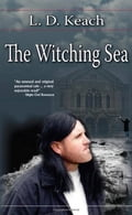 The Witching Sea - L.D. Keach