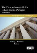 The Comprehensive Guide to Lost Profits Damages for Experts and Attorney