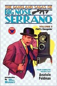 The Gangland Sagas Of Big Nose Serrano - Anatole Feldman