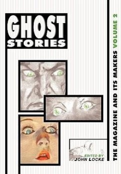 Ghost Stories: The Magazine and Its Makers: Vol 2 the Magazine and Its Makers: Vol 2 - Herausgeber: Locke, John