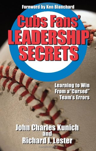 "Cub's Fans Leadership Secrets: Learning to Win from a ""Cursed"" Team's Errors"