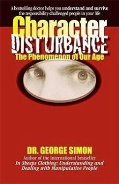 Character Disturbance: The Phenomenon of Our Age - Simon, George K. , Jr.