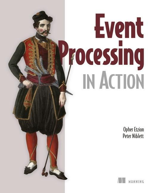 Event Processing in Action als Buch von Opher Etzion, Peter Niblett - Manning