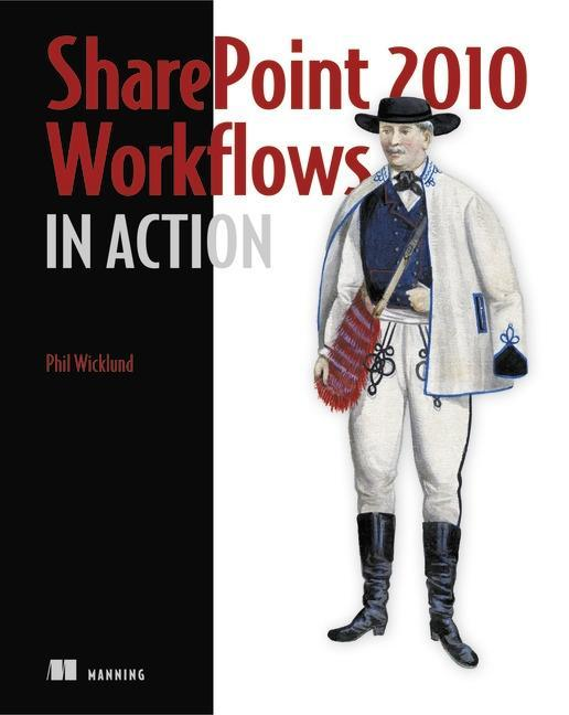 SharePoint 2010 Workflows in Action als Buch von Phil Wicklund - Manning