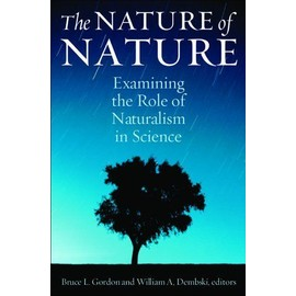 The Nature of Nature: Examining the Role of Naturalism in Science - Bruce L. Gordon