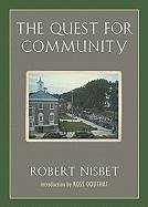 The Quest for Community: A Study in the Ethics of Order and Freedom - Nisbet, Robert