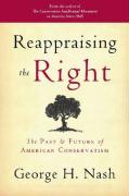 Reappraising the Right: The Past and Future of American Conservatism
