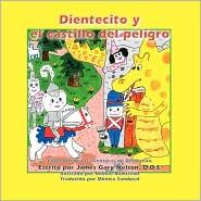 Dientecito y El Castillo del Peligro - James Gary Nelson, Debbie Bumstead (Illustrator)