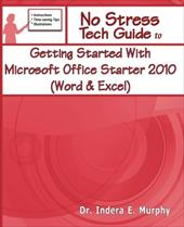 Getting Started with Microsoft Office Starter 2010 (Word & Excel) - Murphy, Indera